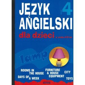 Angielski dla Dzieci w Wieku 6-9 Lat. Zeszyt 4