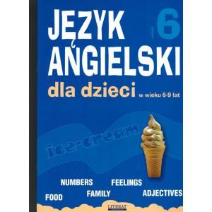 Angielski dla Dzieci w Wieku 6-9 Lat. Zeszyt 6
