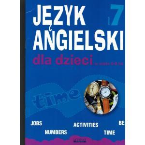 Angielski dla Dzieci w Wieku 6-9 Lat. Zeszyt 7