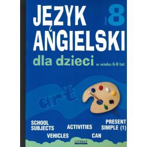 Angielski dla Dzieci w Wieku 6-9 Lat. Zeszyt 8