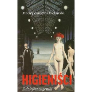 Higieniści Z dziejów eugeniki
