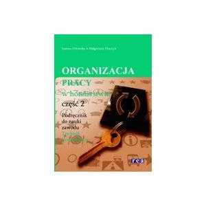 Organizacja Pracy W Hotelarstwie Część 2. Podręcznik Do Nauki Zawodu Technik Hotelarstwa