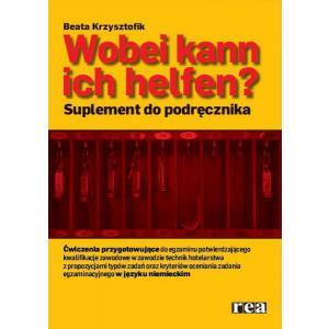 Wobei Kann Ich Helfen? Suplement Do Podręcznika. Język Niemiecki Zawodowy Dla Zawodu Technik Hotelarstwa