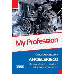 My Profession. Język Angielski. Ćwiczenia. Zawodowe i Średnie Szkoły Samochodowe
