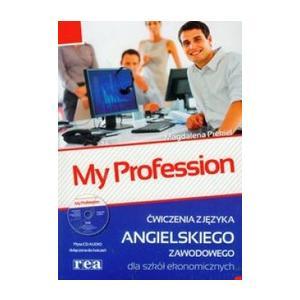 My Profession. Język Angielski. Ćwiczenia Dla Szkół Ekonomicznych + CD