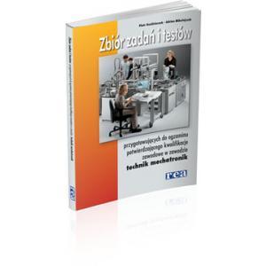 Zbiór Zadań i Testów Przygotowujących do Egzaminu Technik Mechatronik