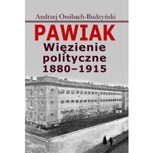 Pawiak Więzienie polityczne 1880-1915 /varsaviana/