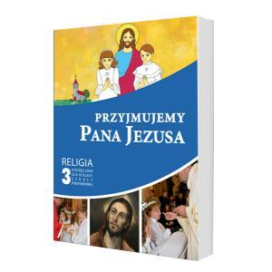 Religia. Szkoła podstawowa klasa 3. Przyjmujemy Pana Jezusa. Podręcznik. Gaudium