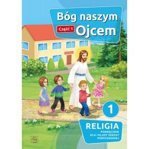 Religia. Szkoła podstawowa klasa 1. Bóg naszym Ojcem. Podręcznik. Część 1. Gaudium