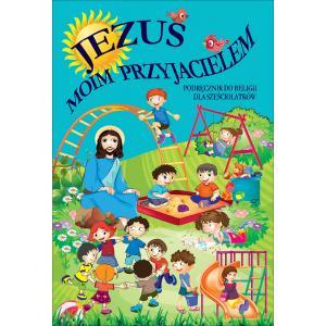 Katechizm 6-latka. Jezus Moim Przyjacielem. Podręcznik