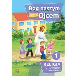 Religia. Szkoła podstawowa klasa 1. Bóg naszym Ojcem. Podręcznik. Część 2. Gaudium