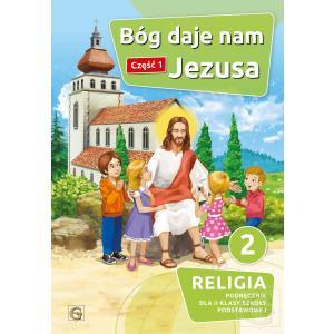 Religia. Szkoła podstawowa klasa 2. Bóg daje nam Jezusa. Podręcznik. Część 1. Gaudium