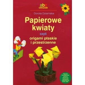 Papierowe kwiaty czyli origami płaskie i przestrzenne