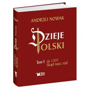 Dzieje Polski do 1202. Skąd nasz ród. Tom 1