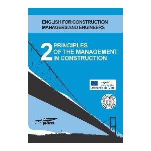 Principles of the Management in Construction 2.   English for Construction Managers and Engineers
