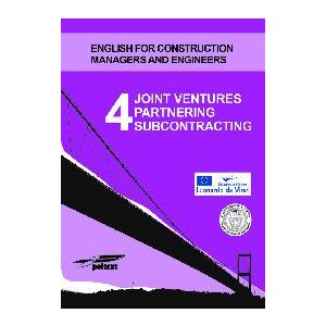 Joint Ventures Partnering Subcontracting 4.   English for Construction Managers and Engineers