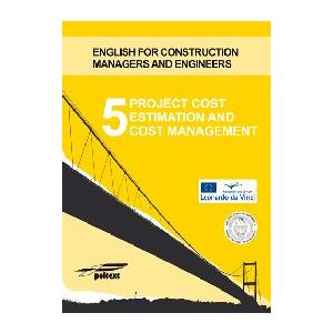 Project Cost Estimation and Cost Management 5.   English for Construction Managers and Engineers