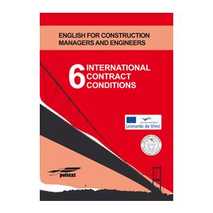 International Contract Conditions 6. English for Construction Managers and Engineers