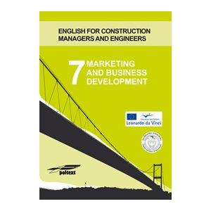 Marketing and Business Development 7. English for Construction Managers and Engineers