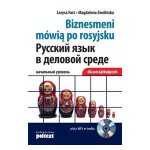 Biznesmeni Mówią Po Rosyjsku 1. Podręcznik Dla Początkujących + CD