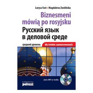 Biznesmeni Mówią Po Rosyjsku 2. Podręcznik Dla Średnio Zaawansowanych + CD