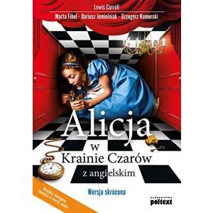Alicja w Krainie Czarów z Angielskim. Wersja Skrócona