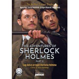 The Adventures of Sherlock Holmes Part 2. Ciąg Dalszy Przygód Sherlocka Holmesa w Wersji do Nauki Angielskiego