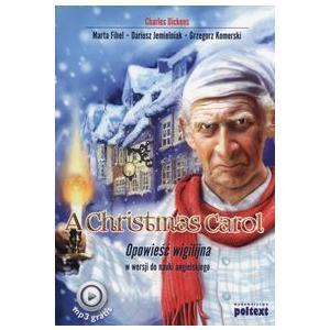 A Christmas Carol. Opowieść Wigilijna w Wersji do Nauki Angielskiego + MP3