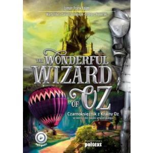 Wonderful Wizard of Oz. Czarnoksiężnik z Krainy Oz w wersji do nauki angielskiego