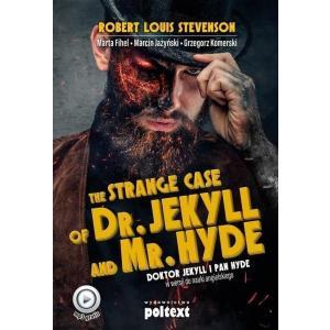 The Strange Case of Dr. Jekyll and Mr. Hyde. Doktor Jekyll i Pan Hyde w wersji do nauki angielskiego. Poziom B2-C1