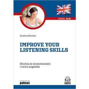 Improve Your Listening Skills. Słuchaj ze Zrozumieniem i Ćwicz Angielski