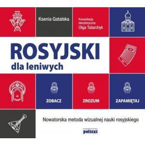 Rosyjski dla leniwych. Zobacz – Zrozum – Zapamiętaj Nowatorska metoda wizualnej nauki rosyjskiego