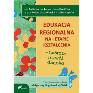 Edukacja Regionalna na I Etapie Kształcenia - Twórczy Rozwój Dziecka