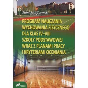Program Nauczania Wychowania Fizycznego dla klas IV-VIII Szkoły Podstawowej wraz z planami pracy