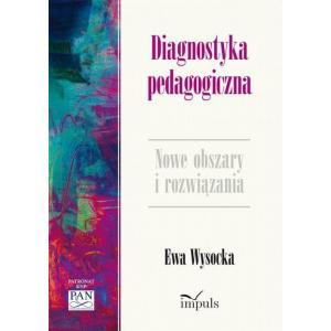 Diagnostyka pedagogiczna. Nowe obszary i rozwiązania