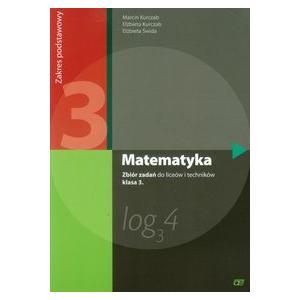 Matematyka. Zbiór Zadań. Klasa 3. Zakres Podstawowy. Szkoła Ponadgimnazjalna