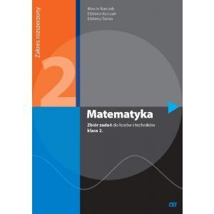 Matematyka 2. Zbiór Zadań. Klasa 2.  Liceum i Technikum. Zakres Rozszerzony