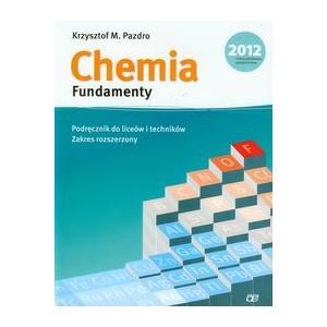Chemia Fundamenty. Podręcznik do Liceów i Techników. Zakres Rozszerzony
