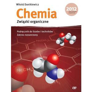 Chemia Związki Organiczne. Podręcznik do Liceów i Techników. Zakres Rozszerzony