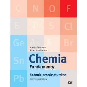 Chemia Fundamenty. Zadania Przedmaturalne. Zakres Rozszerzony