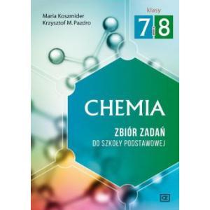 Chemia. Zbiór Zadań. Klasy 7-8. Szkoła Podstawowa