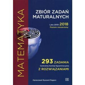 Matematyka Zbiór zadań maturalnych. Lata 2010-2018 + wkładka z maturą 2019. Poziom Rozszerzony