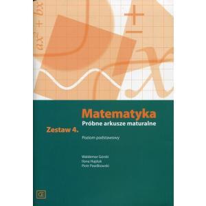 Matematyka. Próbne Arkusze Maturalne Zestaw 4. Poziom Podstawowy