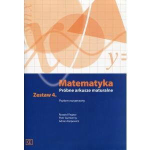 Matematyka. Próbne Arkusze Maturalne Zestaw 4. Poziom Rozszerzony