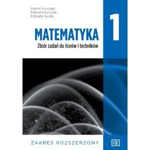 Matematyka 1. Zbiór Zadań. Liceum i technikum klasa 1. Zakres Rozszerzony