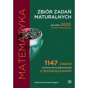 Matematyka. Zbiór zadań maturalnych Lata 2010-2020. Poziom podstawowy. 1147 zadań CKE z rozwiązaniami