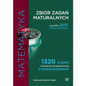 Matematyka. Zbiór zadań maturalnych. Lata 2010–2021. 1320 zadań Centralnej Komisji Egzaminacyjnej z rozwiązaniami. Poziom podstawowy