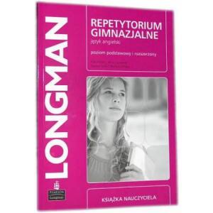 LONGMAN Repetytorium Gimnazjalne. Książka Nauczyciela + CD. Poziom Podstawowy i Rozszerzony