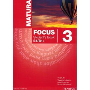 Matura Focus 3 B1/B1+. Podręcznik