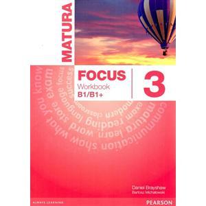 Matura Focus 3 B1/B1+. Ćwiczenia (Również do Wersji Wieloletniej)